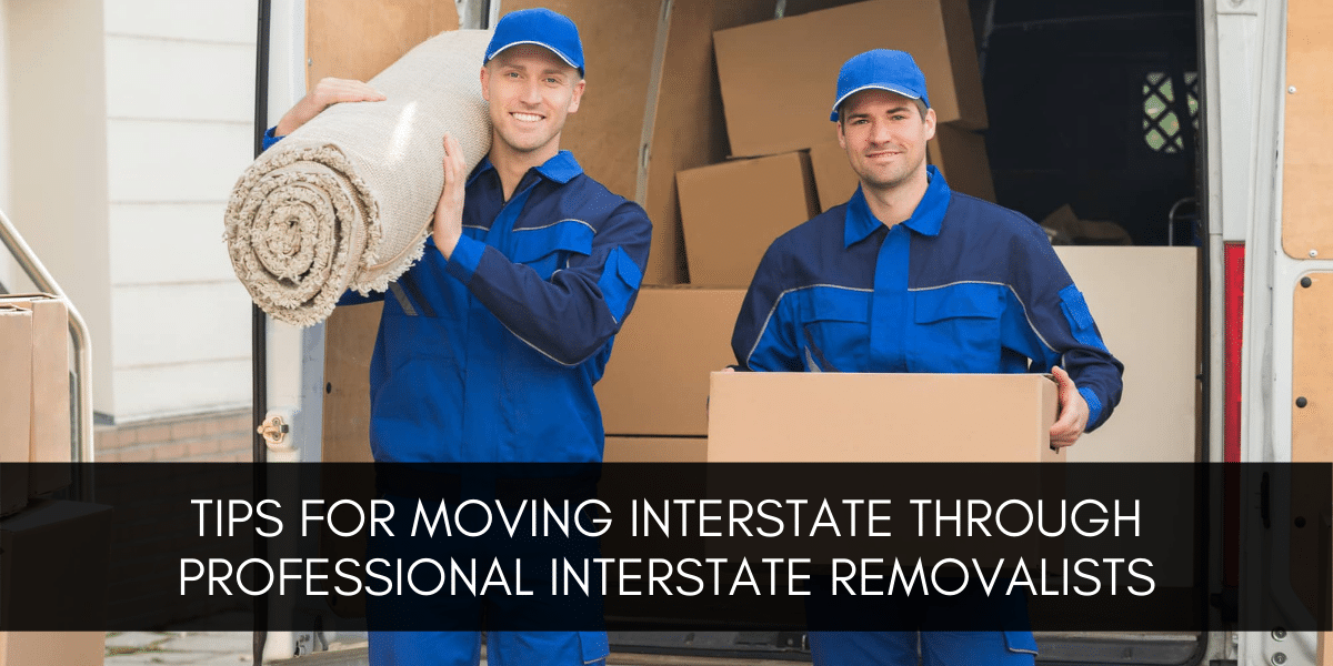 Interstate Removalists tips